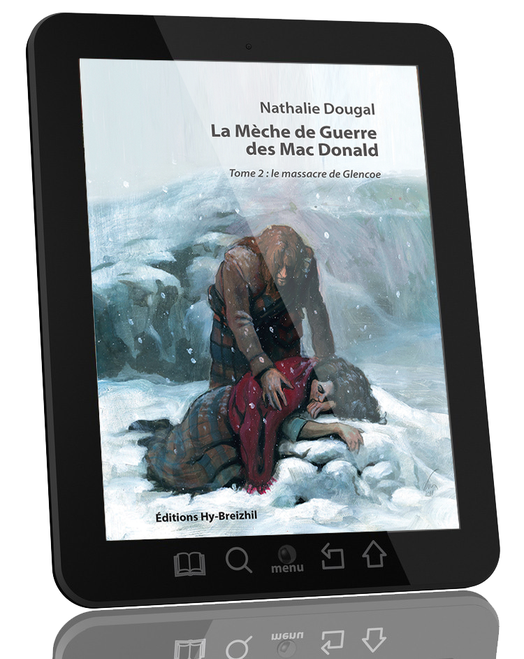 La Mèche de Guerre des Mac Donald - Tome 2 : le massacre de Glencoe / Nathalie Dougal - version EBOOK  (EPUB)