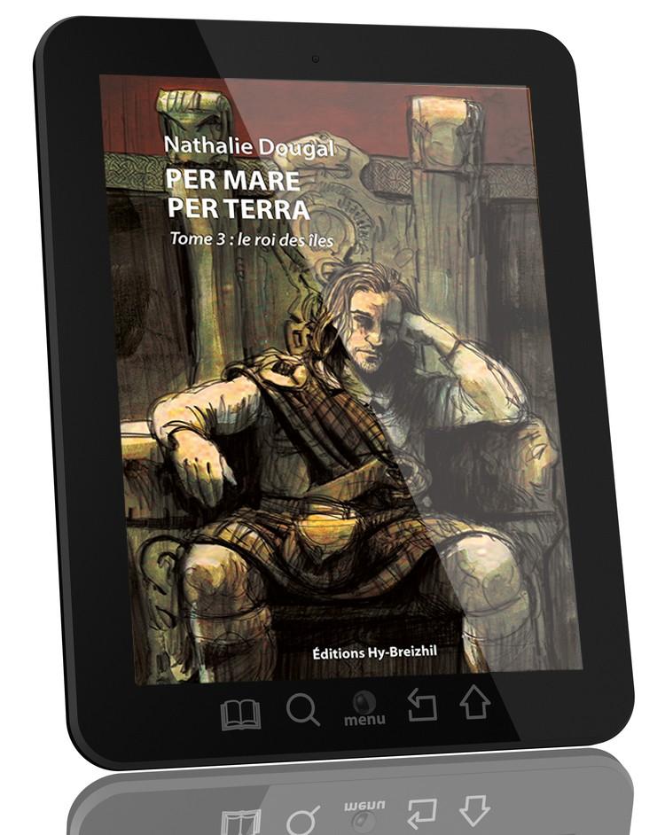 Per Mare Per Terra - Tome 3 : Le roi des îles / Nathalie Dougal - version EBOOK  (EPUB)