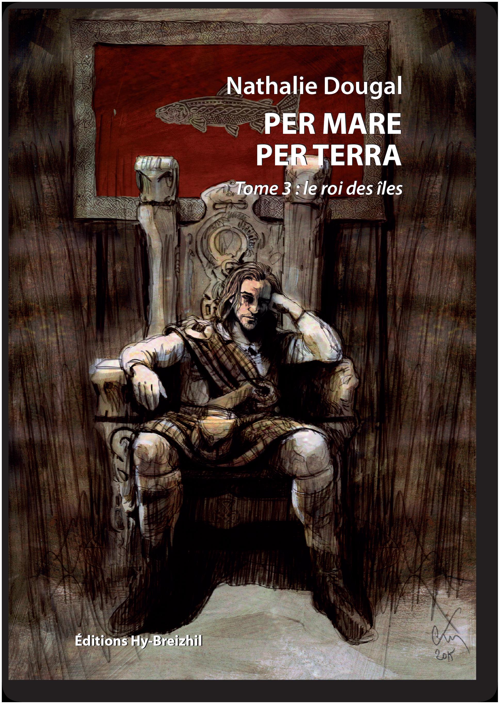 Per Mare Per Terra - Tome 3 : Le roi des îles / Nathalie Dougal - Format broché